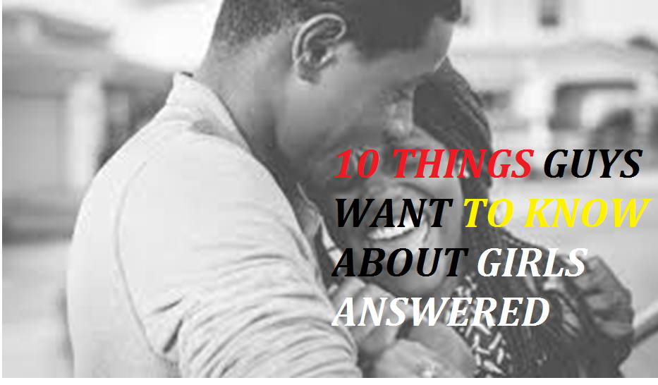 Guys want to know about girls