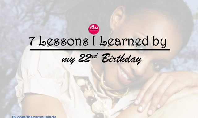 7 Lessons by my 22nd birthday