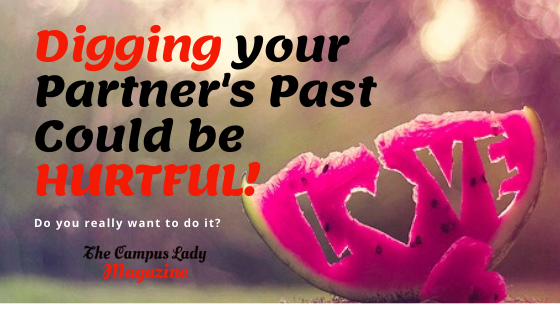 Digging your Patner's Past Could be HURTFUL!